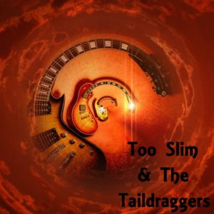Too Slim and The Tail Draggers