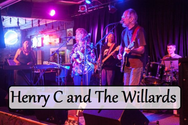 Henry C and The Willards (Benefit)