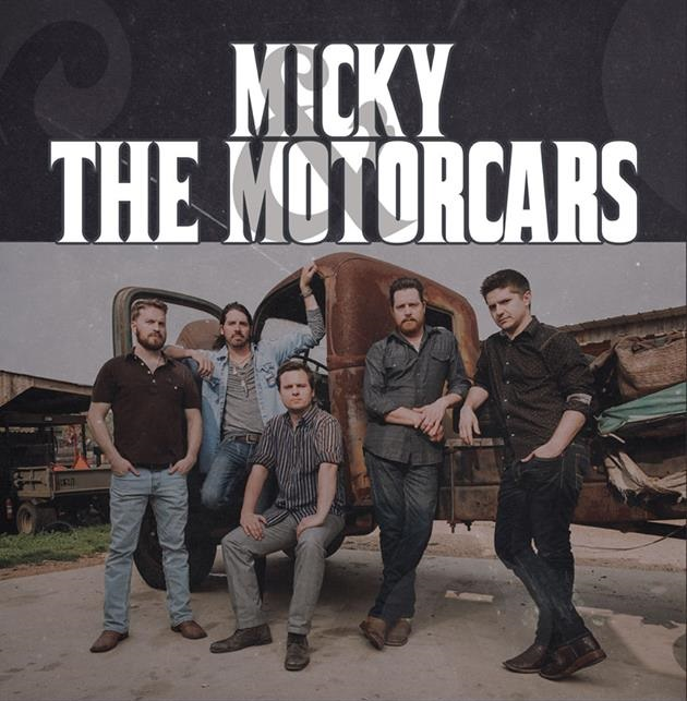 Micky and The Motorcars  W/ Special guest Jeff Crosby and The Refugees
