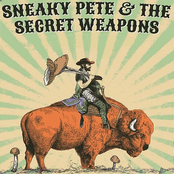 Sneaky Pete and The Secret Weapons