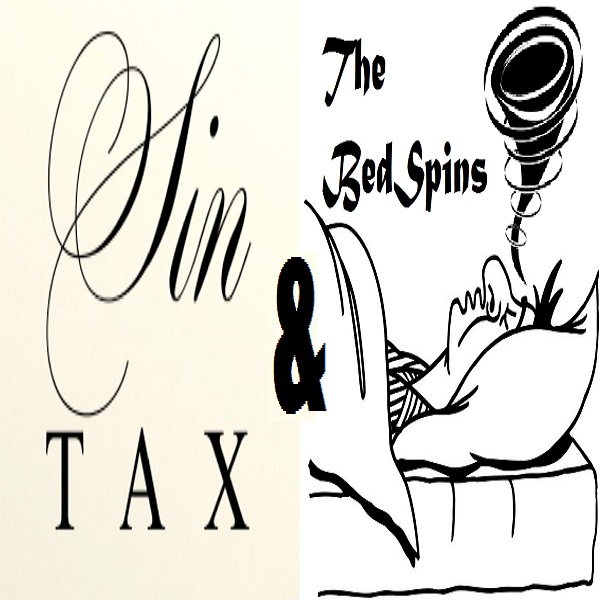 Sin Tax and The Bed Spins