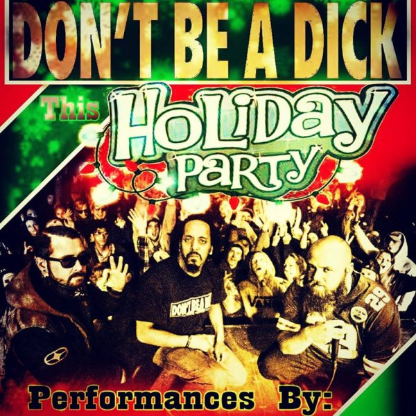 "State of Krisis ""Don't Be a Dick Holiday Party"""